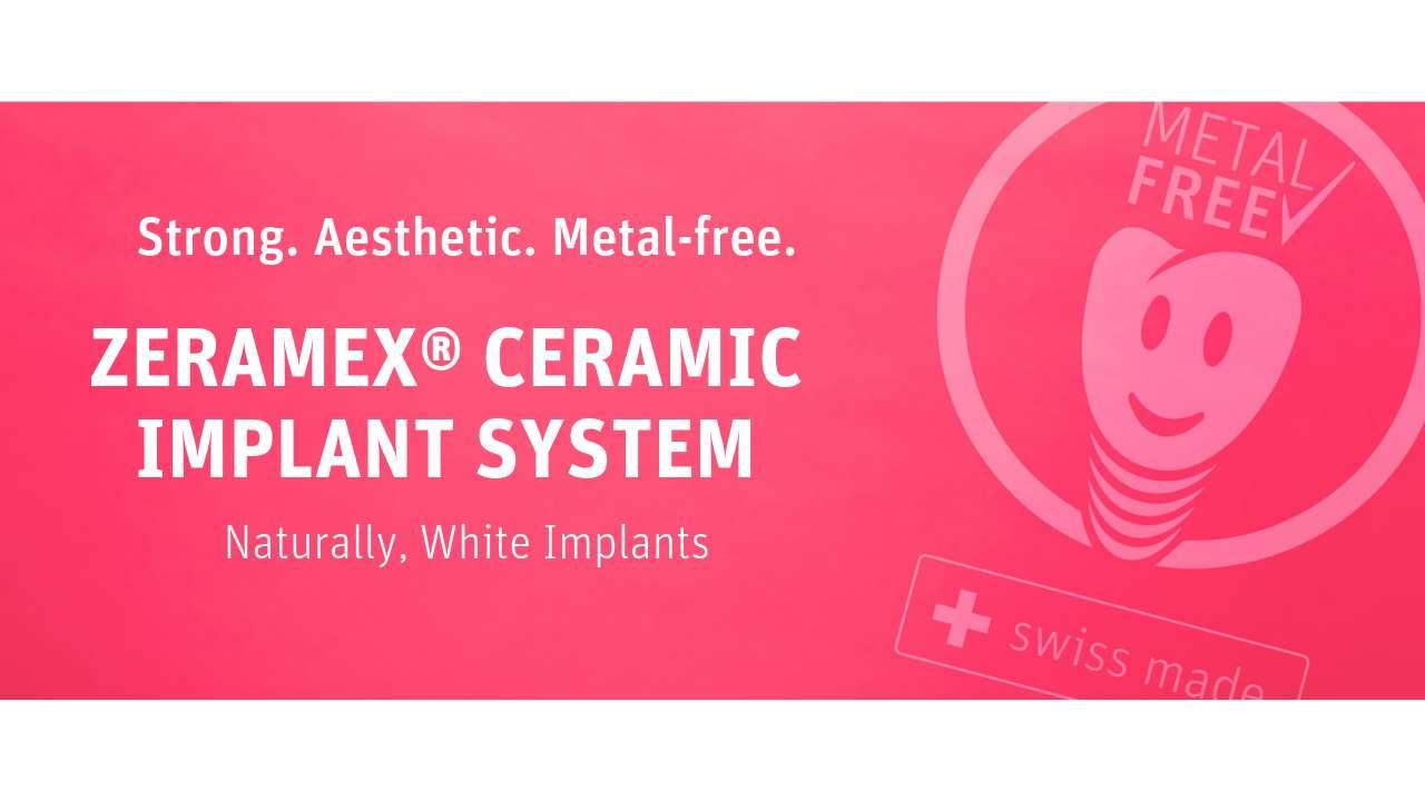 ZERAMEX, Naturally, white implants