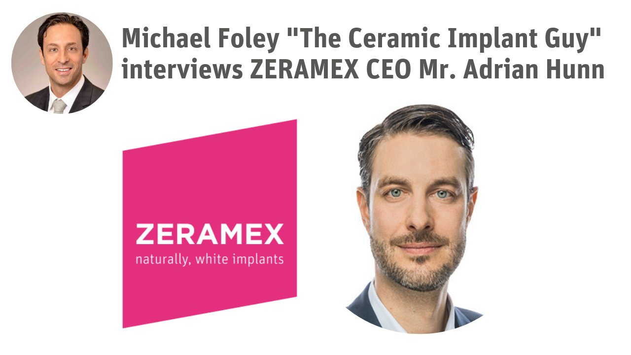 Michael Foley The Ceramic Implant Guy interviews ZERAMEX CEO Mr. Adrian Hunn